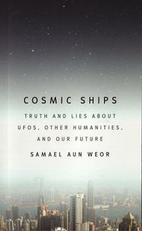 Cosmic Ships: Truth and Lies About UFOs, Other Humanities and Our Future