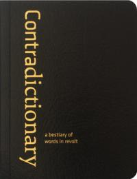 Contradictionary A Bestiary of Words in Revolt