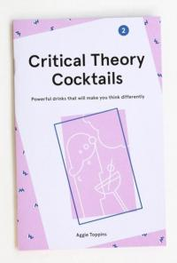 Critical Theory Cocktails #2