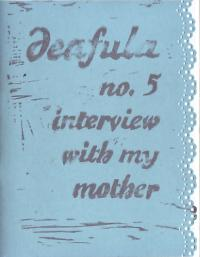 Deafula #5 Interview With My Mother