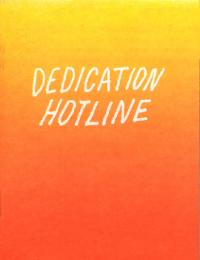 Dedication Hotline