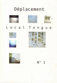 Local Tongue #1 Deplacement