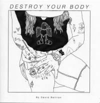 Destroy Your Body: A Stick-N-Poke Guide