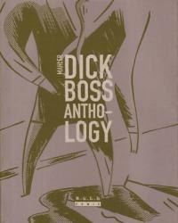 Dick Boss Anthology