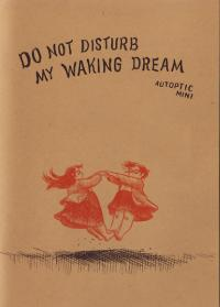 Do Not Disturb My Waking Dream Autoptic Mini