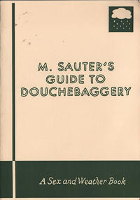 M Sauters Guide to Douchebaggery