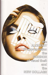 Alchemy of Appropriation the Science of Visual Theft and the New Collage