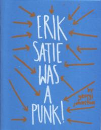 Erik Satie Was a Punk