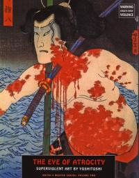 Eye of Atrocity Superviolent Art Ukiyo e Master Series vol 2