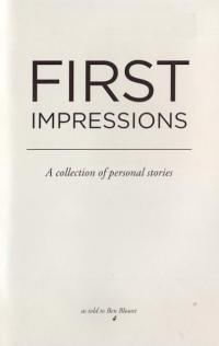 First Impressions A Collection of Personal Stories