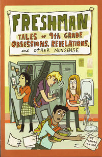 Freshman Tales of 9th Grade Obsessions Revelations and Other Nonsense