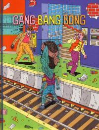 Gang Bang Bong #3