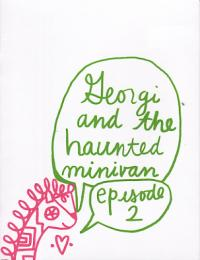Georgi and the Haunted Minivan Episode 2