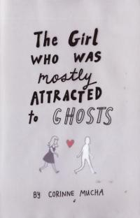 Girl Who Was Mostly Attracted to Ghosts