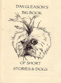 Dan Gleason&#039;s Big Book of Short Stories and Dogs