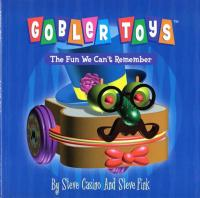 Gobler Toys The Fun We Can't Remember