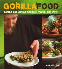 Gorilla Food Living and Eating Organic Vegan and Raw