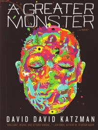 Greater Monster a Novel
