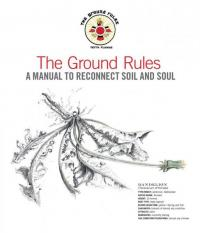 Ground Rules: A Manual to Reconnect to Soil and Soul