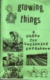 Growing Things a Guide For Beginning Gardeners
