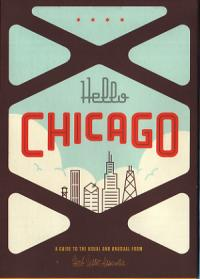 Hello Chicago Map a Guide to the Usual and Unusual
