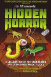 Hidden Horror a Celebration of 101 Underrated and Overlooked Fright Flicks