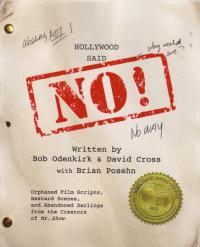 Hollywood Said No Orphaned Film Scripts Bastard Scenes Abandoned Darlings