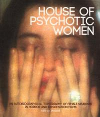 House of Psychotic Women an Autobiographical Topography of Female Neurosis