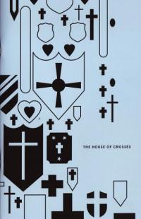 The House of Crosses