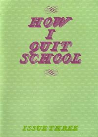 How I Quit School #3