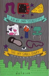 I Am My Own Stereotype the My Small Diary Collection vol 1