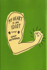 My Heart Is an Idiot Essays HC