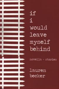 If I Would Leave Myself Behind Novella and Stories