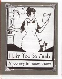 I Like You So Much A Journey In House Chores