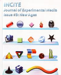 Incite #3 Journal of Experimental Media New Ages Issue