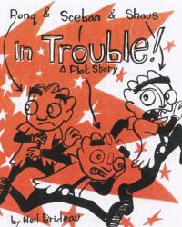 In Trouble a Plot Story
