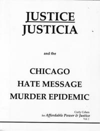 Justice Justicia vol 1 and the Chicago Hate Message Murder Epidemic