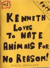 Kenneth Loves to Hate Animals for No Reason #1