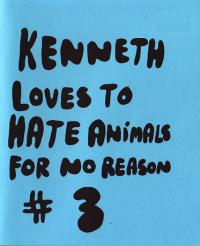 Kenneth Loves to Hate Animals For No Reason #3