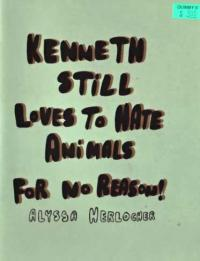 Kenneth Still Loves to Hate Animals for No Reason