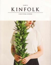 Kinfolk vol 6 A Guide For Small Gatherings