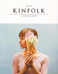 Kinfolk vol 7 A Guide For Small Gatherings