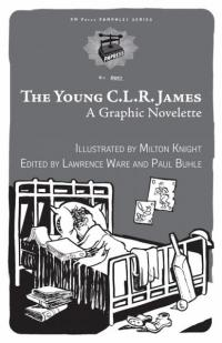 Young C.L.R James: A Graphic Novelette