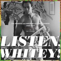 Listen Whitey the Sights and Sounds of Black Power 1965 1975