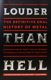 Louder Than Hell HC The Definitive Oral History of Metal