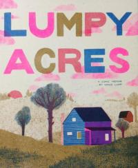 Lumpy Acres: A Comic Memoir