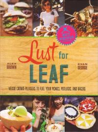 Lust for Leaf Veggie Crowd Pleasers to Fuel Your Picnics Potlucks and Ragers