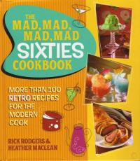The Mad Mad Mad Mad Sixties Cookbook
