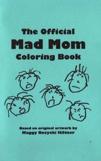 Official Mad Mom Coloring Book #1