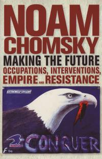 Making The Future Occupations Interventions Empire and Resistance